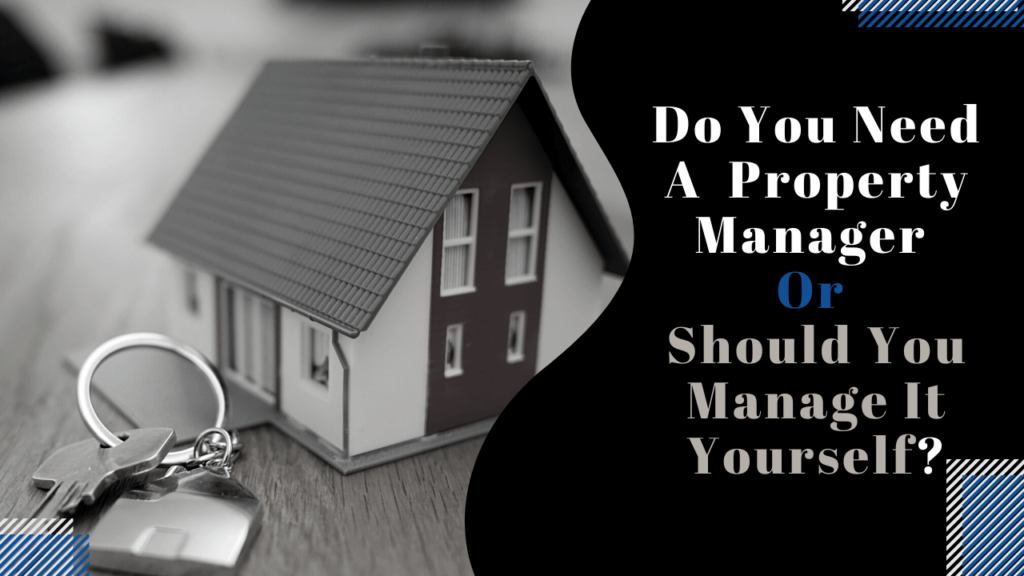 Do You Need A Santa Cruz Property Manager Or Should You Manage It Yourself? - Article Banner