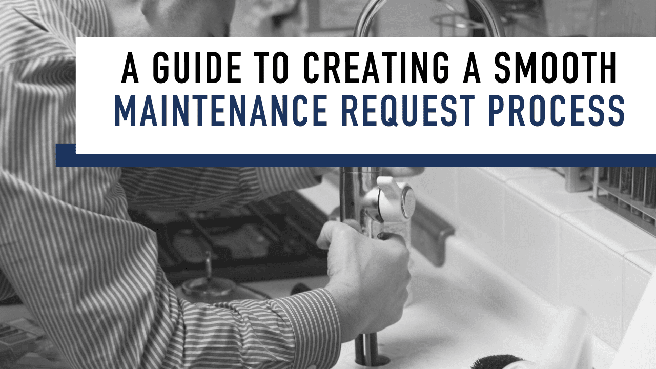 A Guide to Creating a Smooth Maintenance Request Process in Santa Cruz - Article Banner