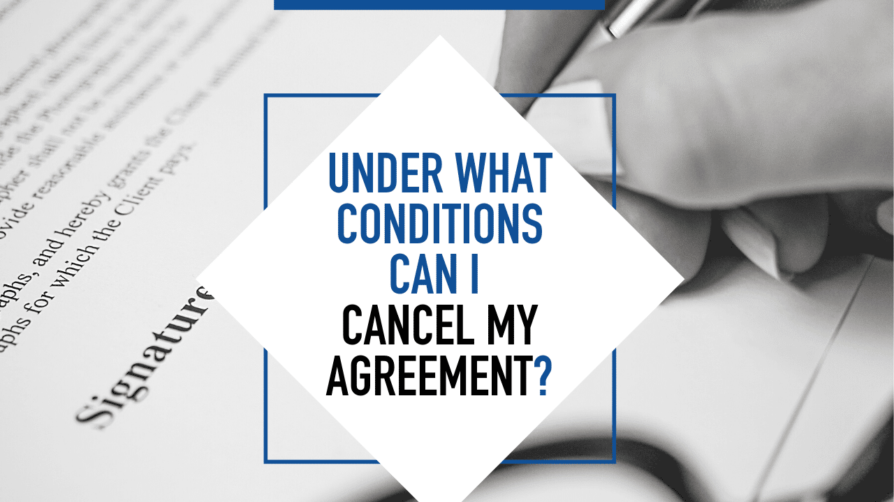 Under What Conditions Can I Cancel My Agreement? - Article Banner