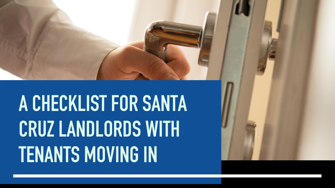 A Checklist for Santa Cruz Landlords With Tenants Moving In - Article Banner
